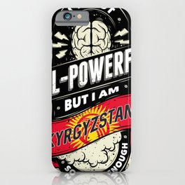 I'm Kyrgyzstani Proud Country All Powerful iPhone Case