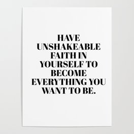 have unshakeable faith Poster