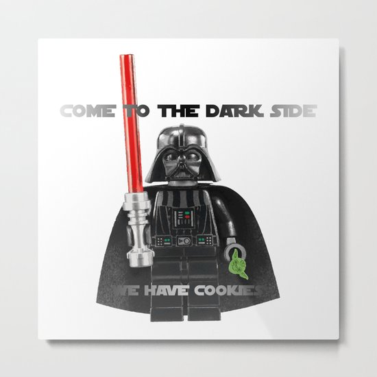 come to the dark side we have cookies Metal Print