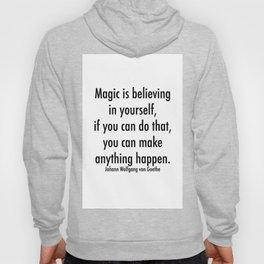 Magic is Believing in Yourself Hoody