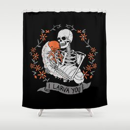 I Larva You Shower Curtain