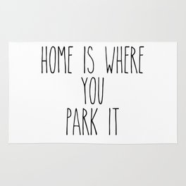 Home is Where You Park It Rug