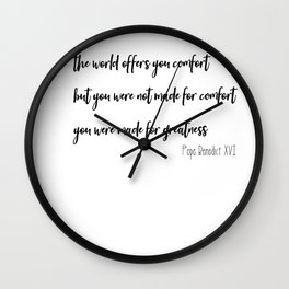 Made for Greatness Pope Benedict quote Wall Clock
