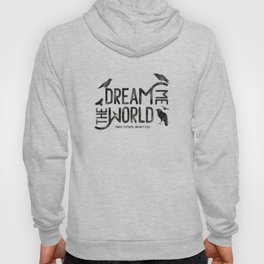Dream me the world Hoody