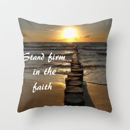 STAND FIRM IN THE FAITH Throw Pillow