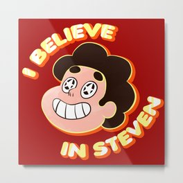 I Believe in Steven Metal Print