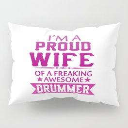 I'M A PROUD DRUMMER'S WIFE Pillow Sham