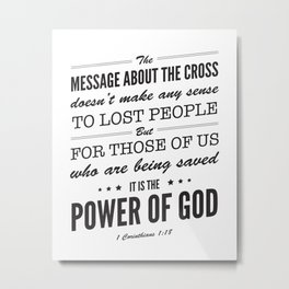 Message of the Cross. 1 Corinthians 1:18. Metal Print