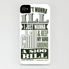 I Juswanna Chill iPhone (4, 4s) Slim Case