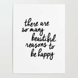 There Are So Many Beautiful Reasons to Be Happy typography poster design home decor bedroom wall art Poster
