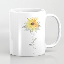 You are my sunshine sunflower Coffee Mug