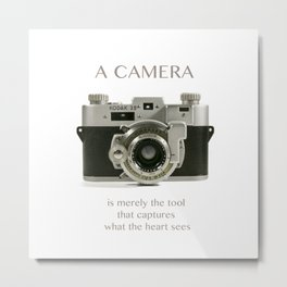 A Camera is Merely a Tool That Captures What the Heart Sees Metal Print