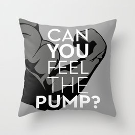 CAN YOU FEEL THE PUMP? FITNESS SLOGAN CROSSFIT MUSCLE Throw Pillow