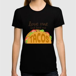 Love Me and Feed Me Tacos T-shirt