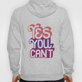 Yes You Can't. - A Lower Management Motivator Hoody