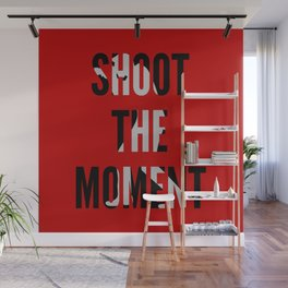 SHOOT THE MOMENT Wall Mural