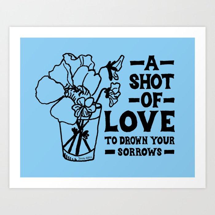 A Shot Of Love Art Print
