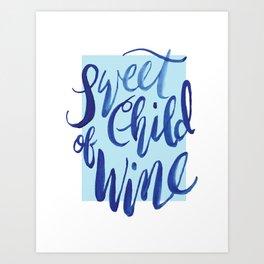 Sweet Child of Wine Art Print