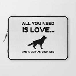 All You Need Is Love And A German Shepherd Dog Fun Laptop Sleeve