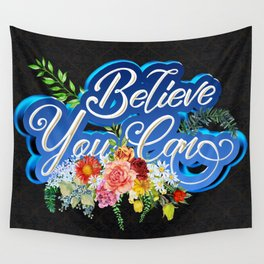 Believe You Can Wall Tapestry