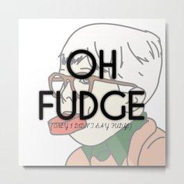 OH FUDGE Metal Print