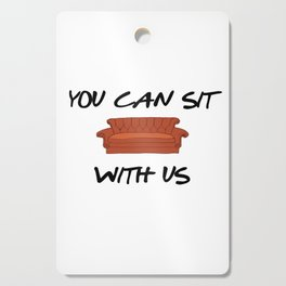 FRIENDS - You Can Sit With Us Cutting Board