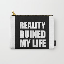 Reality Ruined My Life - black Carry-All Pouch
