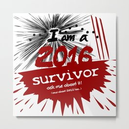 2016 survivor Metal Print