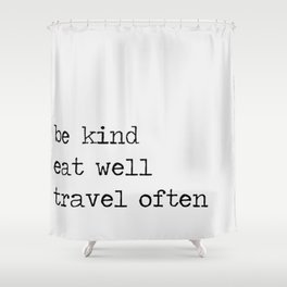 be kind. Shower Curtain