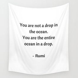Rumi Inspirational Quotes - You are not a drop in the ocean Wall Tapestry