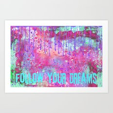 Follow your dreams colorful typography art Art Print