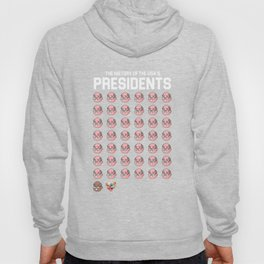 THE HISTORY OF THE USA PRESIDENTS FUNNY GIFT Hoody