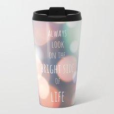 THE BRIGHT SIDE Travel Mug