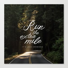 Run the Extra Mile, It's Less Crowded Canvas Print