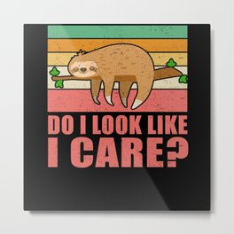 Do I Look Like I Care Sloth Chilling Metal Print