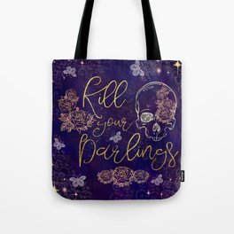 Kill Your Darlings Tote Bag