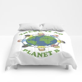 There Is No Planet B Save Earth Day Nature Gift Comforters