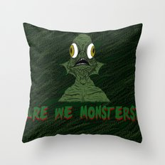 Are we monsters? Throw Pillow
