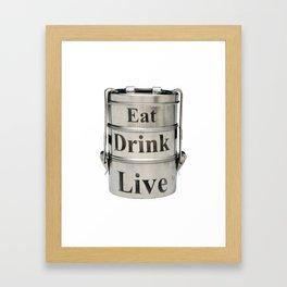Eat, Drink, Live Framed Art Print