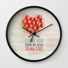I Love You from my Head To-Ma-Toes Wall Clock