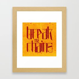 Break the chains 2 Framed Art Print