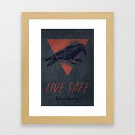 Live Safe, Die Anyway. Framed Art Print