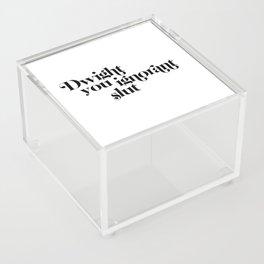 dwight you ignorant slut Acrylic Box