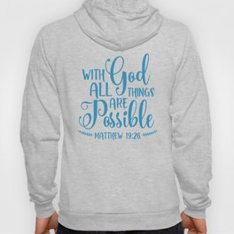 God All Things Possible Bible Quote Hoody