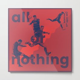 all or nothing Metal Print