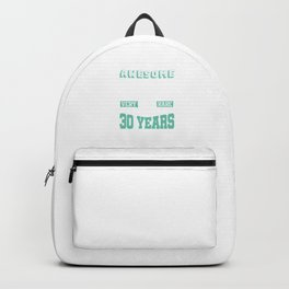 Totally Awesome Well Aged 30 Years Old 30th Birthday Backpack c1891bbb77692