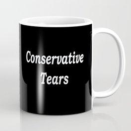 Conservative Tears - Black Coffee Mug