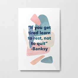 inspirational Banksy quote on pastel abstract Metal Print