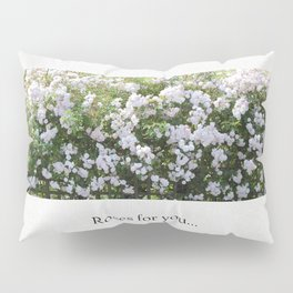 Roses For You Pillow Sham