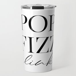 Pop Fizz Clink Sign, Bar Decor, New Years Printable, Gift Travel Mug